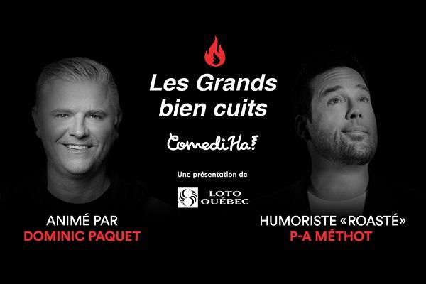 Grands bien cuits ComediHa! animé par Dominic Paquet | P-A Méthot |  QuebecSpectacles.com